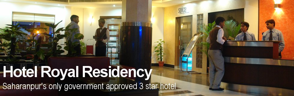 Hotel Royal Residency. Saharanpur's only government approved 3 star hotel.